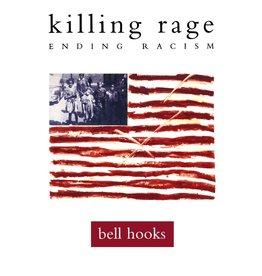 Holt Paperbacks killing rage: Ending Racism - bell hooks