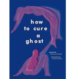 Abrams Image How to Cure A Ghost - Fariha Roisin