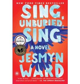 Scribner Sing, Unburied, Sing: A Novel - Jesmyn Ward