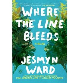Scribner Where the Line Bleeds: A Novel - Jesmyn Ward