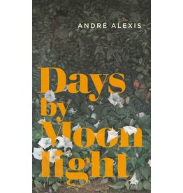 Coach House Books Days By Moonlight - Andre Alexis