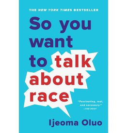 Seal Press So You Want To Talk About Race - Ijeoma Oluo