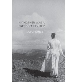 Haymarket My Mother Was A Freedom Fighter - Aja Monet