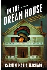 In the Dream House: A Memoir - Carmen Maria Machado