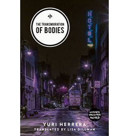 And Other Stories The Transmigration of Bodies - Yuri Herrera; Lisa Dillman tr.