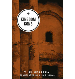 And Other Stories Kingdom Cons - Yuri Herrera; Lisa Dillman tr.