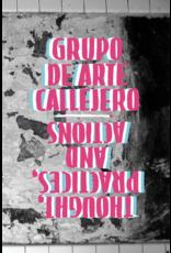 Common Notions Grupo de Arte Callejero: Thoughts, Practices, and Actions - Grupo de Arte Callejero