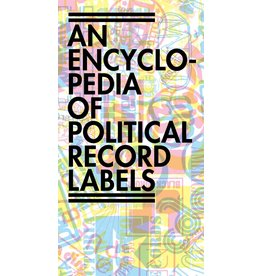 Common Notions An Encyclopedia of Political Record Labels - Josh MacPhee