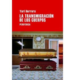 Editorio Periférica La transmigración de los cuerpos - Yuri Herrera