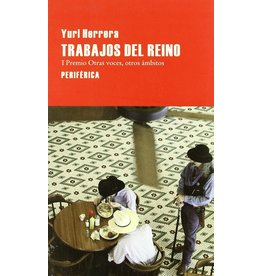 Editorio Periférica Trabajos del reino - Yuri Herrera