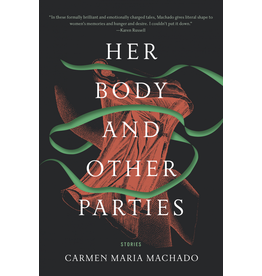 Her Body and Other Parties: Stories - Carmen Maria Marchado