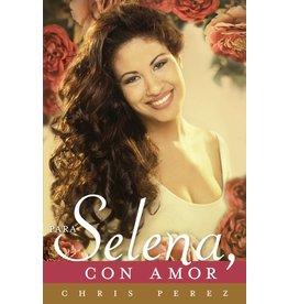 Celebra Para Selena, Con Amor - Chris Perez