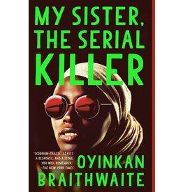 Anchor My Sister, the Serial Killer - Oyinkan Braithwaite
