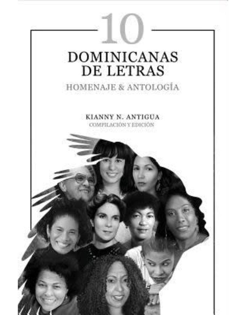 DWA Press 10 Dominicanas de Letras: Homenaje & Antología - Kianny N. Antigua