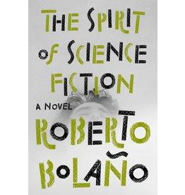 Penguin Press The Spirit of Science Fiction, A Novel - Roberto Bolaño