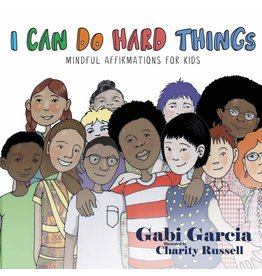 Skinned Knee Publishing I Can Do Hard Things: Mindful Affirmations for Kids - Gabi Garcia, Charity Russel