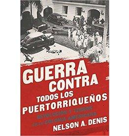 Nation Books Guerra contra todos los Puerorriqueños: Revolución y terror en la Colonia Americana