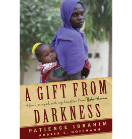 Other Press A Gift From Darkness: How I Escaped With My Daughter From Boko Haram