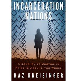 Other Press Incarceration Nations - Baz Dreisinger