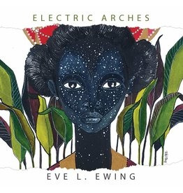 Haymarket Electric Arches - Eve L. Ewing