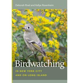 University Press of New England Birdwatching in New York City and on Long Island - Deborah Rivel, Kellye Rosenheim