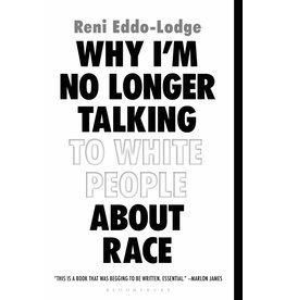 Bloomsbury Why I'm No Longer Talking To White People About Race - Reni Eddo-Lodge