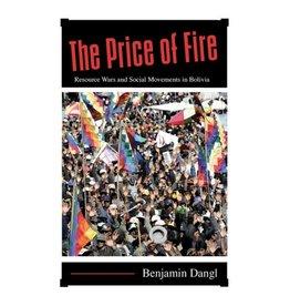 Haymarket Press The Price of Fire - Benjamin Dangl