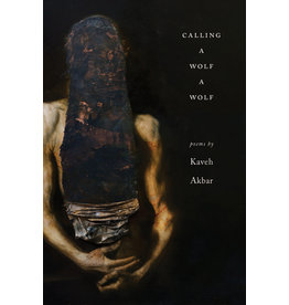 Alice James Books Calling a Wolf a Wold - Kaveh Akbar