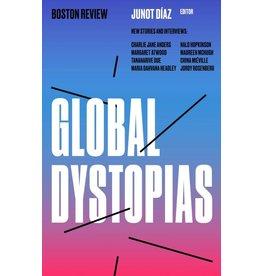 Boston Review Global Dystopias - Junot Díaz ed.