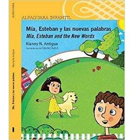 Alfaguara Infantil Mía, Esteban y las nuevas palabras (Mía, Esteban and the New Worlds) - Kianny N. Antigua