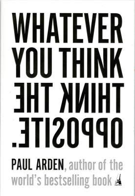 Arden: Whatever You Think, Think the Opposite