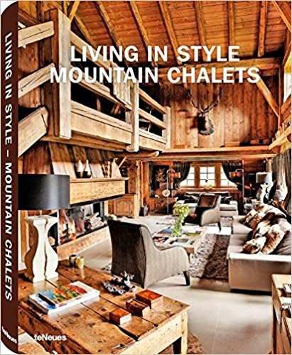 teNeues Living in Style Mountain Chalets