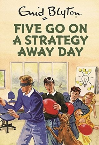 Blyton: 5 Go Strategy Away Day