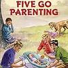 Blyton: 5 Go Parenting