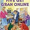 Blyton: 5 Get Gran Online
