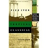Iyer: Tropical Classical: Essays From Several Directions
