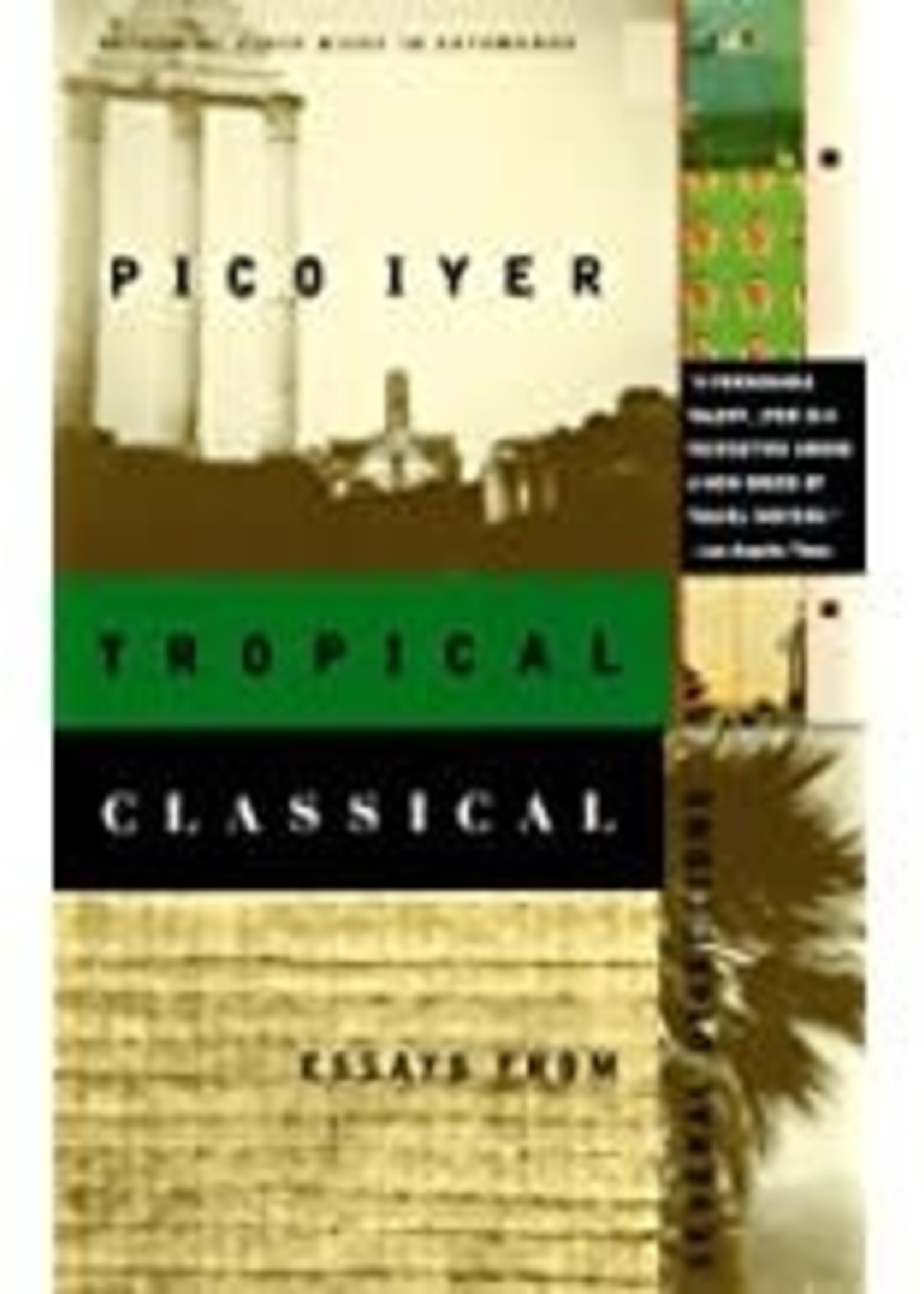 Penguin Random House Iyer: Tropical Classical: Essays From Several Directions
