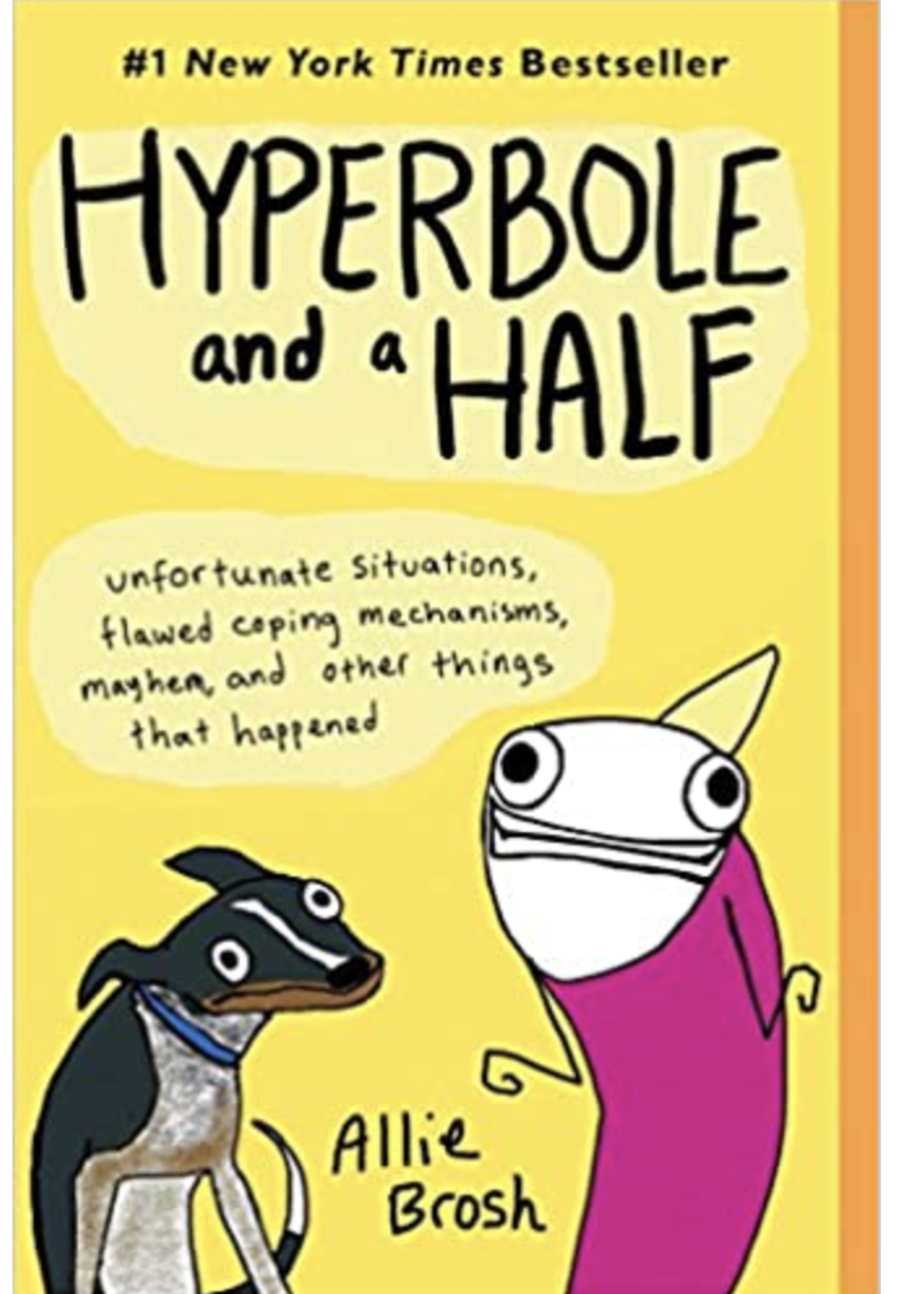 Raincoast Books Brosh: Hyperbole & A Half