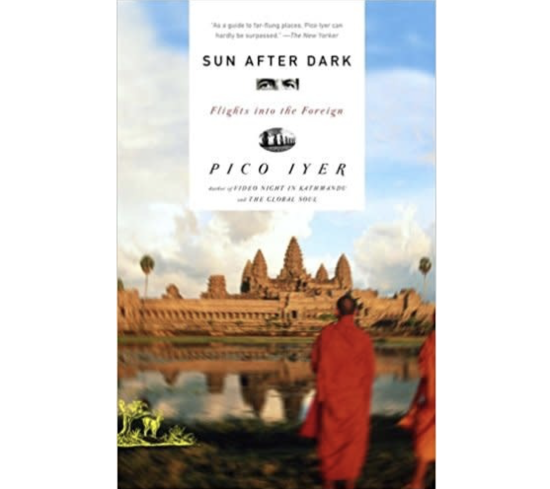 Iyer: Sun After Dark: Flights Into the Foreign