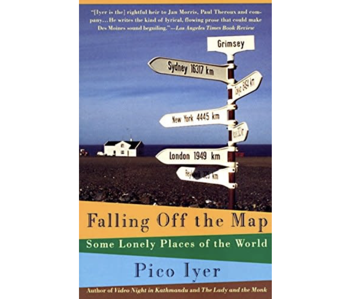 Iyer: Falling off The Map: Some Lonely Places Of The World