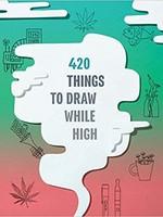Raincoast Books 420 Things To Draw While High -