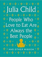 Penguin Random House Julia Child - People Who Love To Eat Are Always The Best People