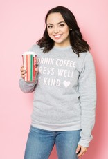 Adorn Collection Adorn Collection - Drink Coffee Sweatshirt