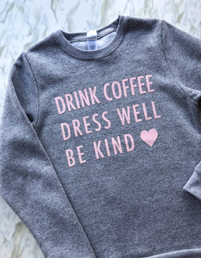 Adorn Collection Clothing Adorn Collection - Drink Coffee Sweatshirt