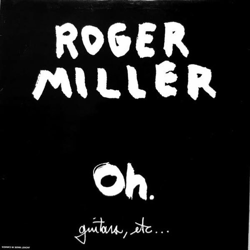 Roger Miller - Oh. (Guitars, Etc...) [USED]