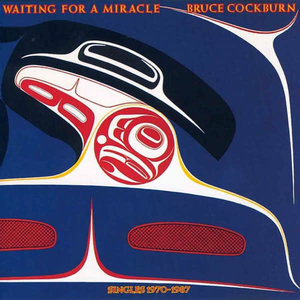 Bruce Cockburn - Waiting For A Miracle, Singles 1970-1987 [USED]