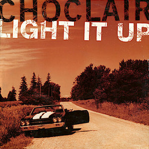 Choclair - Light It Up [USED]