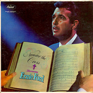 Tennessee Ernie Ford - Nearer The Cross [USED]