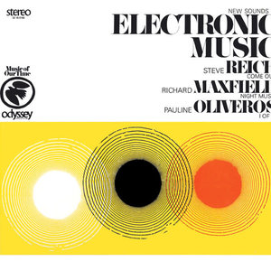 Steve Reich / Richard Maxfield / Pauline Oliveros - New Sounds In Electronic Music (Come Out / Night Music / I Of IV) [USAGÉ]