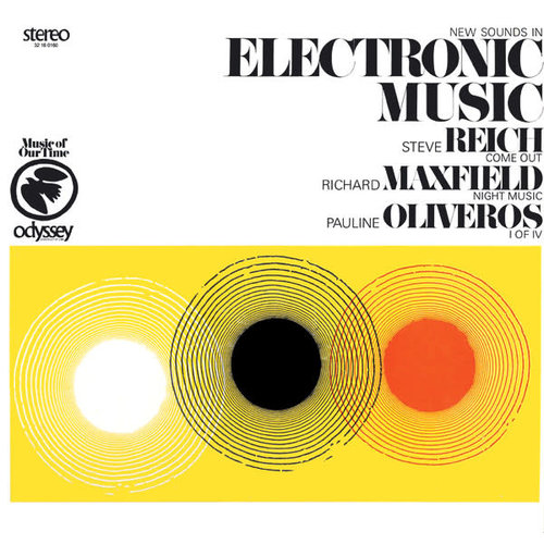 Steve Reich / Richard Maxfield / Pauline Oliveros - New Sounds In Electronic Music (Come Out / Night Music / I Of IV) [USED]